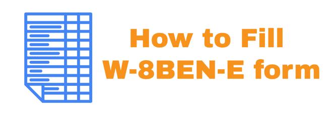 How fo fill W8BEN E form Latest Version